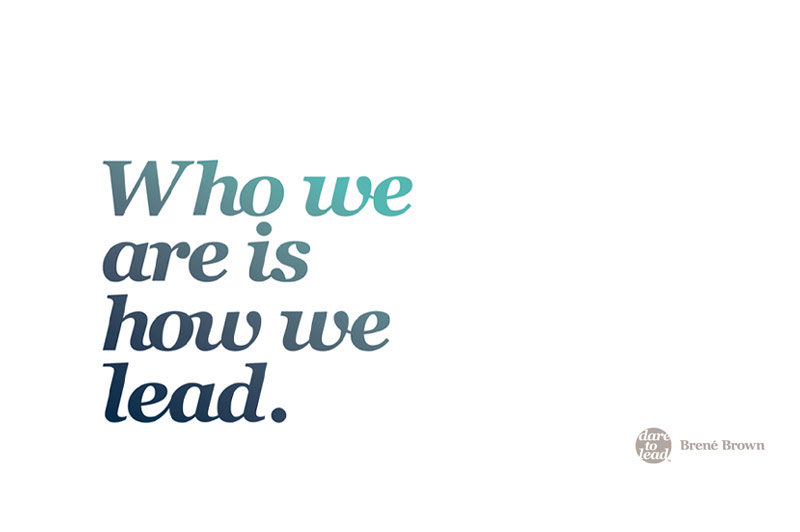 Who we are is how we lead